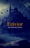 Robert Gevers: Erávior - Das Erbe der Kaiser -