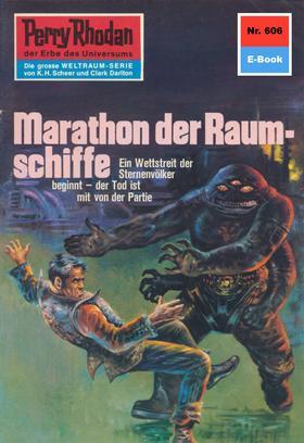 Perry Rhodan 606: Marathon der Raumschiffe