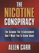 Allen Carr: The Nicotine Conspiracy