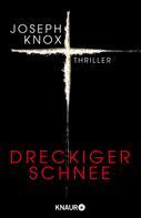 Joseph Knox: Dreckiger Schnee ★★★
