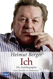 Ich. Die Autobiographie - Unter Mitarbeit von Holde Heuer