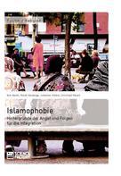 Murat Karaboga: Islamophobie. Hintergründe der Angst und Folgen für die Integration