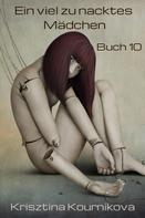 Krisztina Kournikova: Ein viel zu nacktes Mädchen Band 10 ★★★★