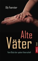 Uly Foerster: Alte Väter ★★★★