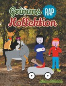 Michael Walch: Grimms Rap Kollektion