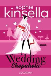 Wedding Shopaholic - Ein Shopaholic-Roman 3