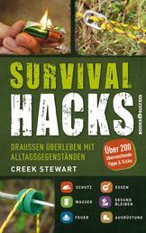 Survival Hacks - Draußen überleben mit Alltagsgegenständen