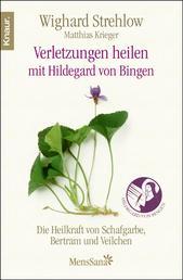 Verletzungen heilen - Die Heilkraft von Schafgarbe, Bertram und Veilchen nach Hildegard von Bingen
