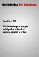 Klaus-Dieter Thill: Wie Teambesprechungen erfolgreich vorbereitet und umgesetzt werden ★★★