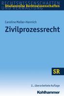 Caroline Meller-Hannich: Zivilprozessrecht