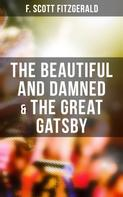 F. Scott Fitzgerald: The Beautiful and Damned & The Great Gatsby