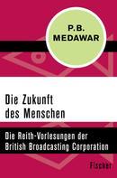 Peter Brian Medawar: Die Zukunft des Menschen