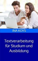 Textverarbeitung für Studium und Ausbildung - in Word 365 und 2019