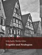 Erika Speth: Tragödie und Neubeginn