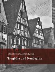 Tragödie und Neubeginn - Umsiedler, Flüchtlinge und Heimatvertriebene, die zwischen 1945 und 1954 nach Möckmühl kamen, erzählen ihre Erlebnisse