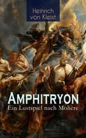 Heinrich von Kleist: Amphitryon – Ein Lustspiel nach Molière