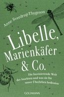 Anne Sverdrup-Thygeson: Libelle, Marienkäfer & Co.