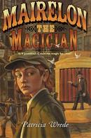 Patricia Wrede: Mairelon the Magician