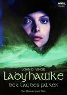 Joan D. Vinge: LADYHAWKE - DER TAG DES FALKEN