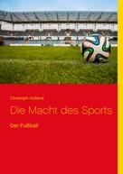Christoph Kolland: Die Macht des Sports