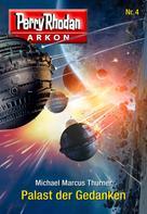 Michael Marcus Thurner: Arkon 4: Palast der Gedanken ★★★