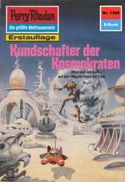 "Perry Rhodan 1205: Kundschafter der Kosmokraten - Perry Rhodan-Zyklus ""Chronofossilien - Vironauten"""
