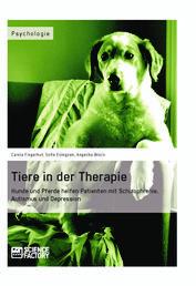 Tiere in der Therapie - Hunde und Pferde helfen Patienten mit Schizophrenie, Autismus und Depression