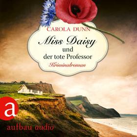 Miss Daisy und der tote Professor - Miss Daisy ermittelt, Band 7 (Ungekürzt)