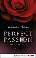 Jessica Clare: Perfect Passion - Verführerisch ★★★★★