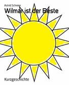 Astrid Schreier: Wilmar ist der Beste