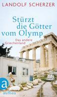Landolf Scherzer: Stürzt die Götter vom Olymp ★★★★