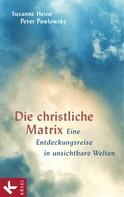 Susanne Heine: Die christliche Matrix
