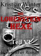 Kristian Winter (winterschlaefer): Lohensteinhexe, Teil VI