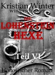 Lohensteinhexe, Teil VI - Der Kampf beginnt