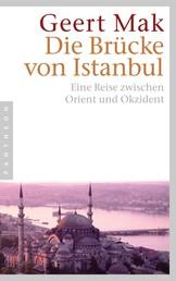 Die Brücke von Istanbul - Eine Reise zwischen Orient und Okzident