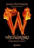 James Patterson: Witch & Wizard 1 - Verlorene Welt ★★★★