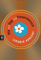 Jaromir Konecny: Hip und Hop und Trauermarsch ★★★★