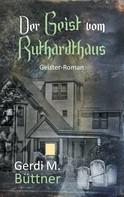 Gerdi M. Büttner: Der Geist vom Ruthardthaus ★★★★