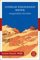 Conrad Ferdinand Meyer: Ausgewählte Novellen
