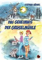 Stephan Hähnel: Das Geheimnis der Gruselmühle ★★★★