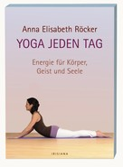 Anna Elisabeth Röcker: Yoga jeden Tag ★★★★