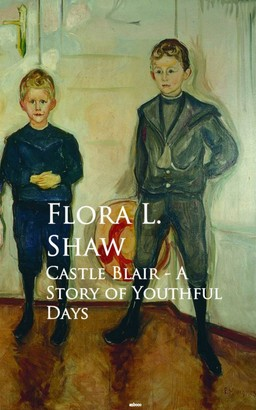 Castle Blair - A Story of Youthful Days