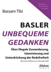 Basler Unbequeme Gedanken - Über illegale Zuwanderung, Islamisierung und Unterdrückung der Redefreiheit