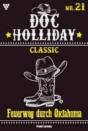 Doc Holliday Classic 21 – Western - Feuerweg durch Oklahoma