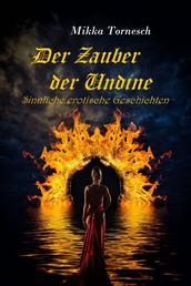 Der Zauber der Undine - Sinnliche erotische Geschichten