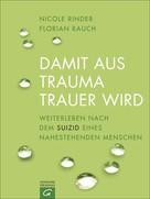 Florian Rauch: Damit aus Trauma Trauer wird ★★★★