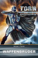Michael J. Parrish: Torn 24 - Waffenbrüder