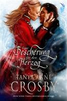Tanya Anne Crosby: Eine Bescherung Für Den Herzog