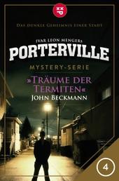 Porterville - Folge 04: Träume der Termiten - Mystery-Serie