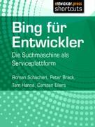 Roman Schacherl: Bing für Entwickler